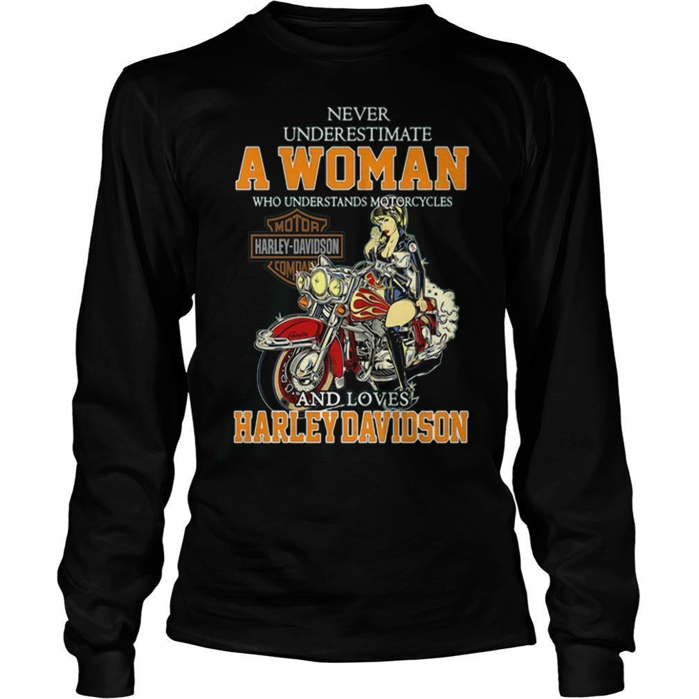 Never Underestimate A Woman Who Understands Motorcycles And Loves Harley Davidson T Longsleeve
