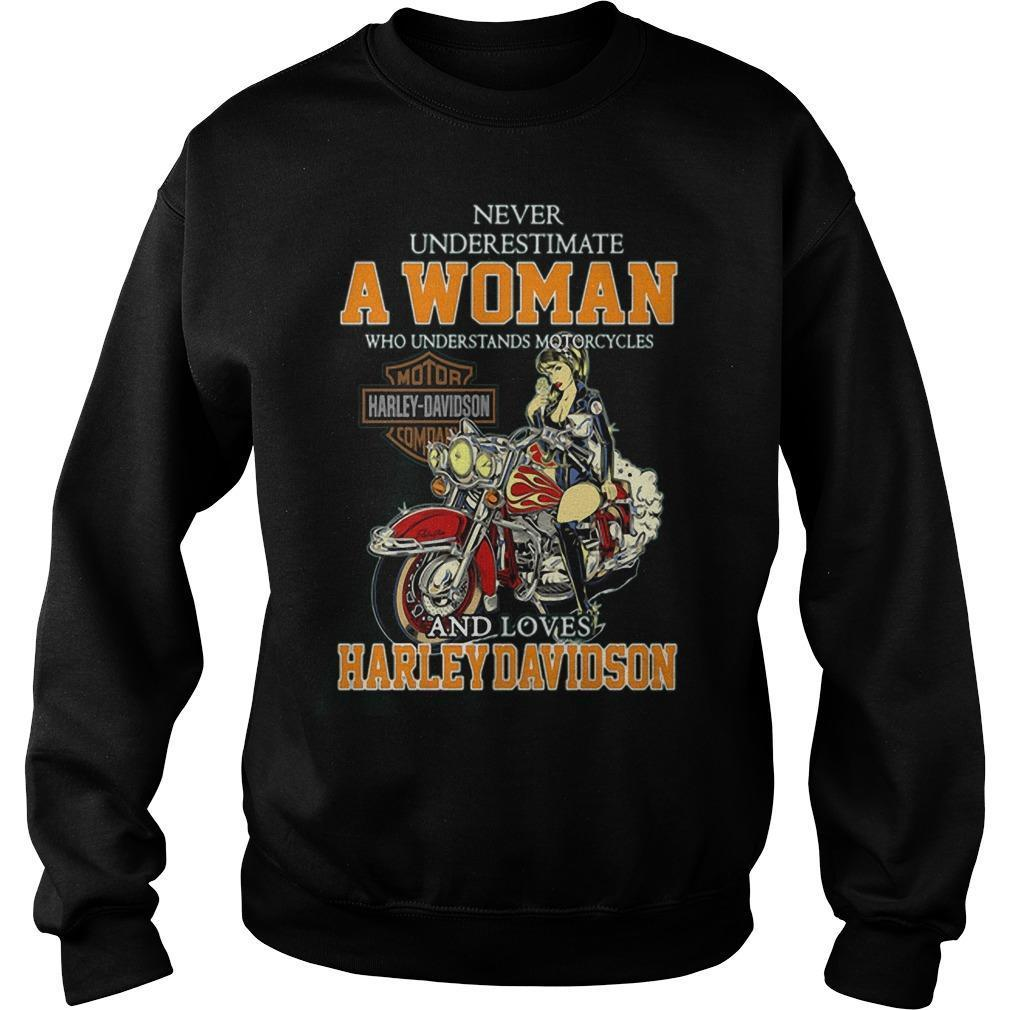 Never Underestimate A Woman Who Understands Motorcycles And Loves Harley Davidson T Sweater