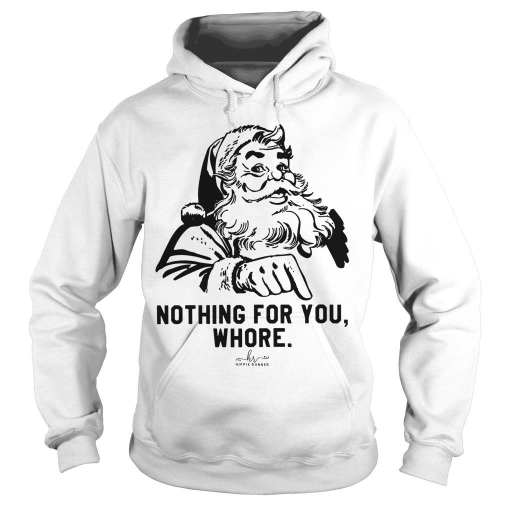 Nothing For You Whore Hoodie