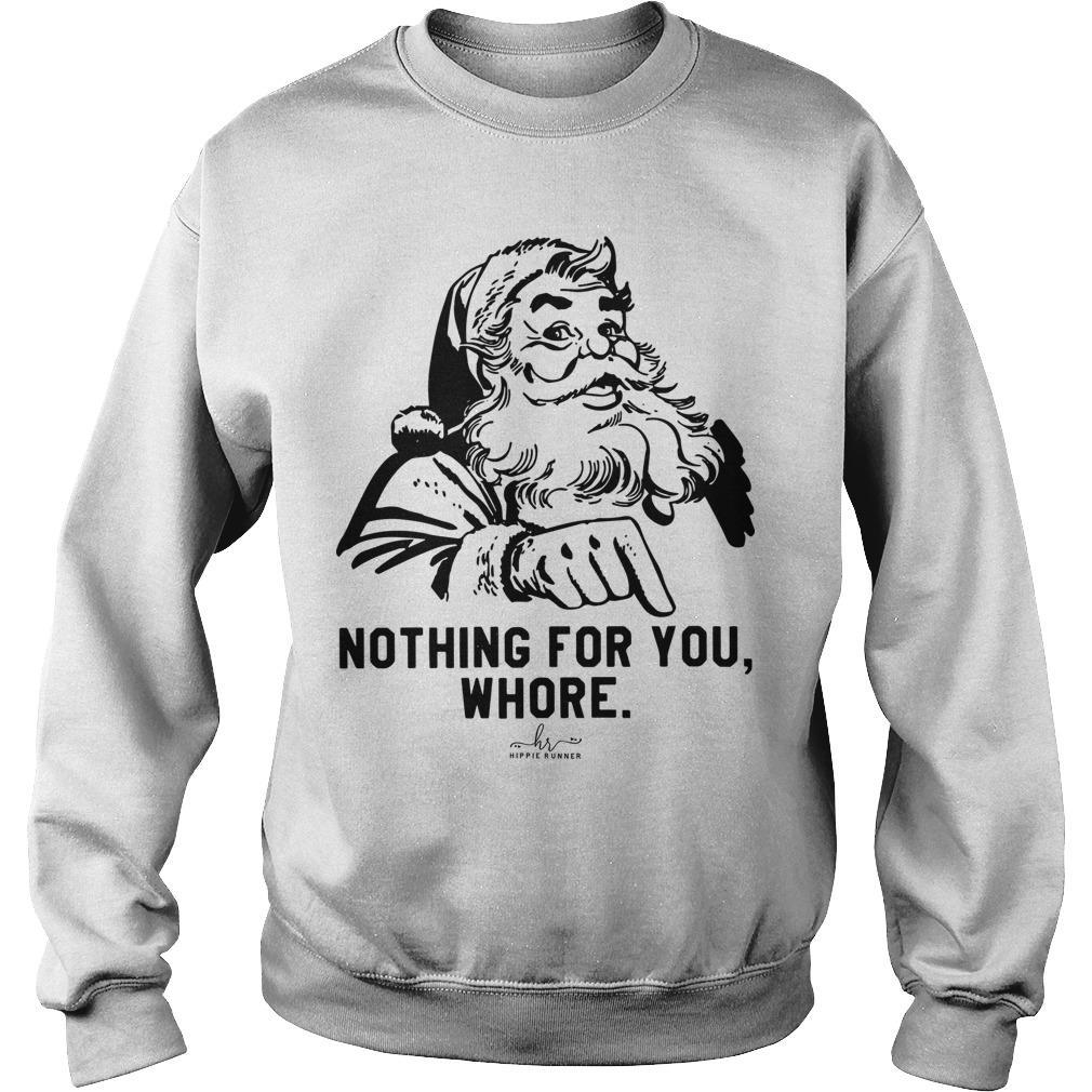 Nothing For You Whore Sweater