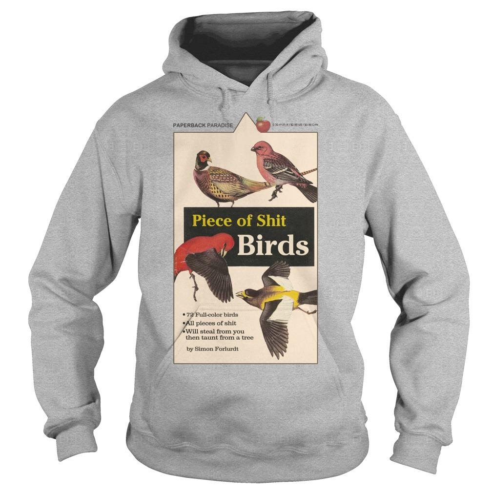 Piece Of Shit Birds Hoodie