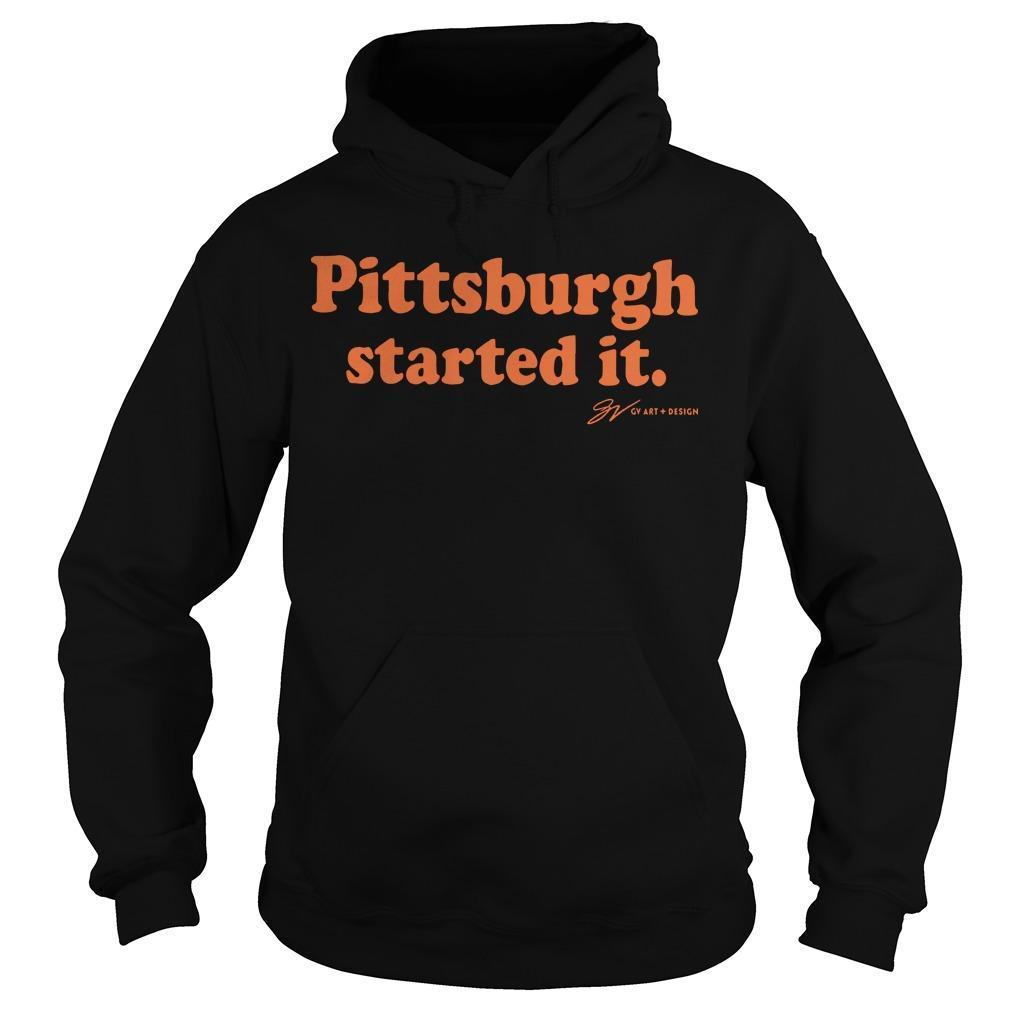 Pittsburgh Started It Hoodie