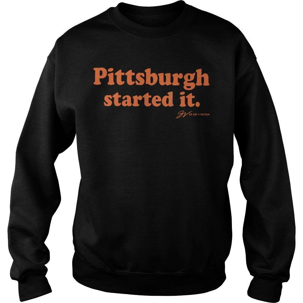 Pittsburgh Started It Sweater