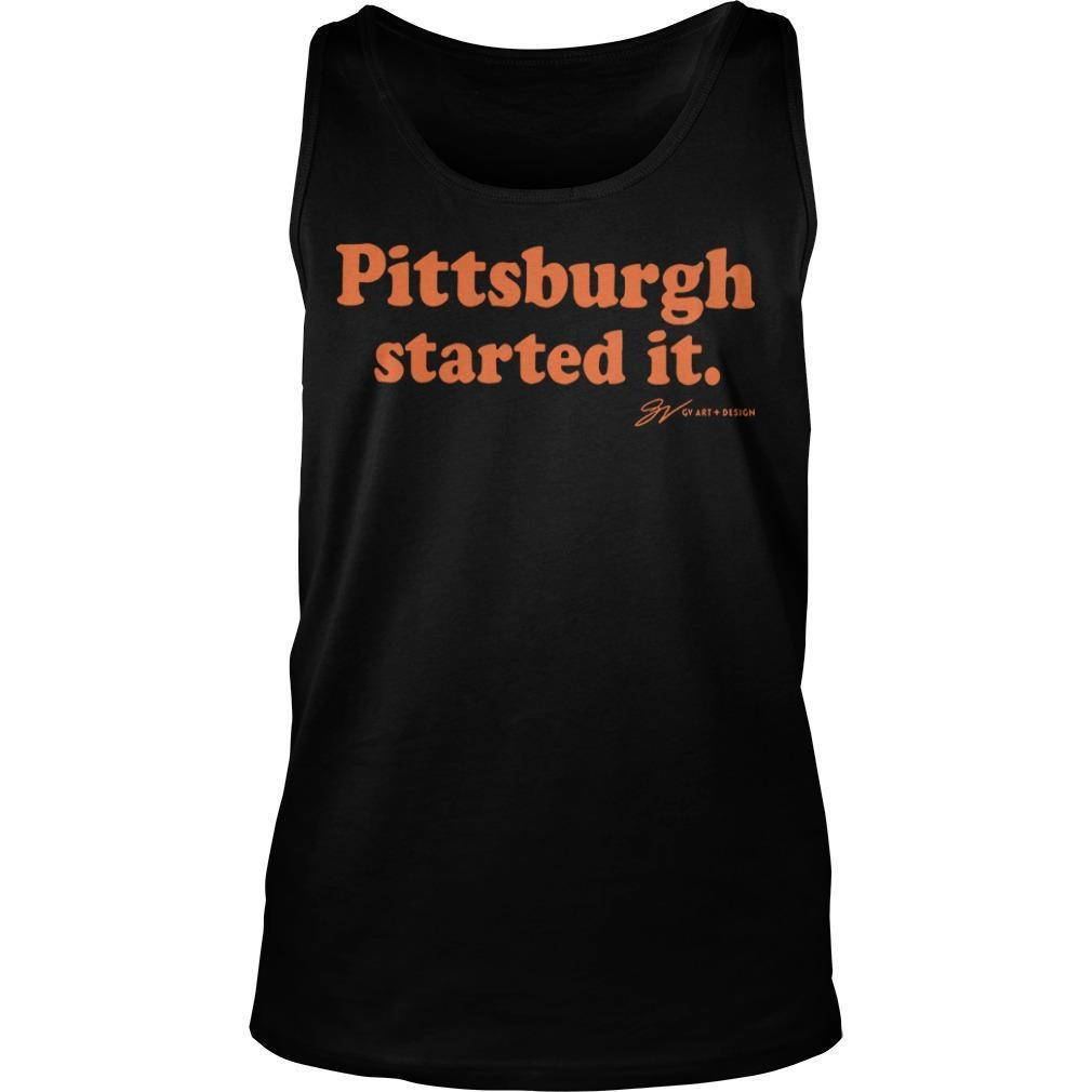 Pittsburgh Started It Tank Top