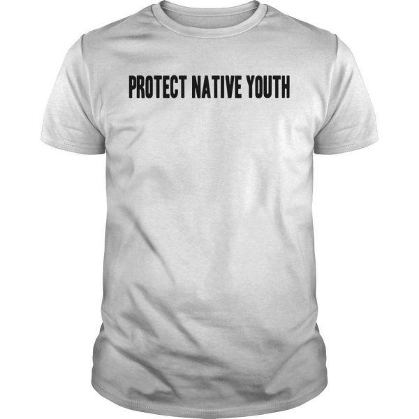 Protect Native Youth Shirt
