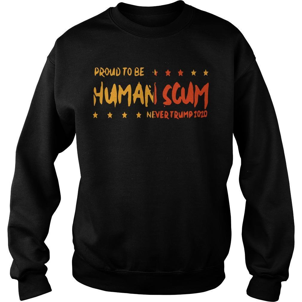 Proud To Be Human Scum T Sweater