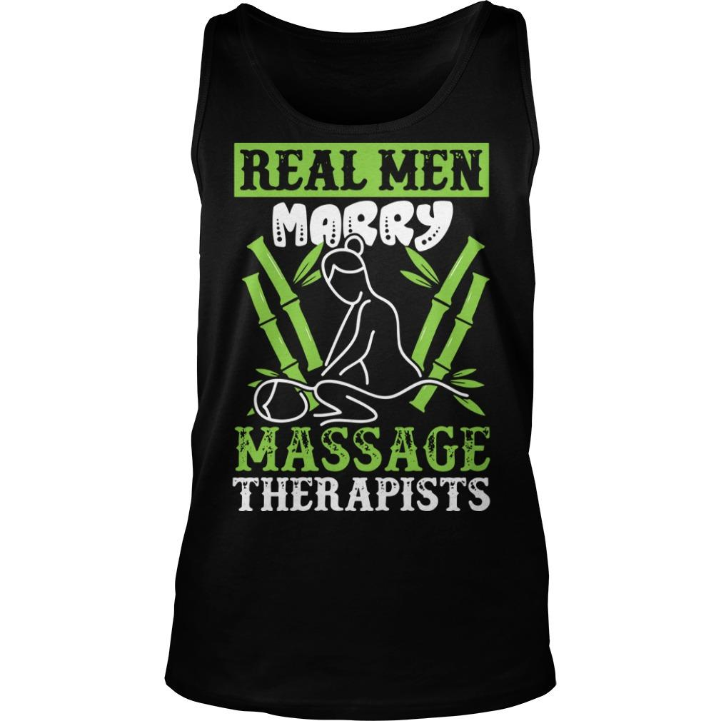 Real Men Marry Massage Therapists Tank Top