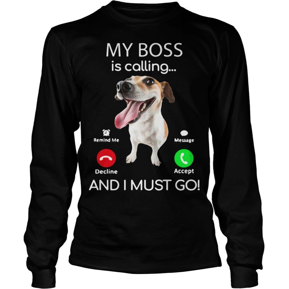 Russell Terrier My Boss Is Calling And I Must Go Longsleeve