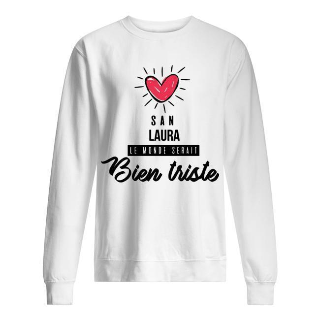 San Laura Le Monde Serait Bien Triste Sweater