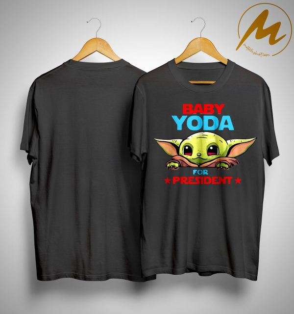 Star Wars Baby Yoda For President Shirt