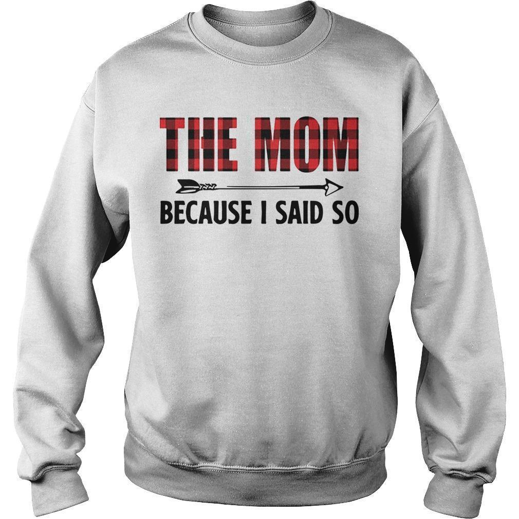 The Mom Because I Said So Sweater