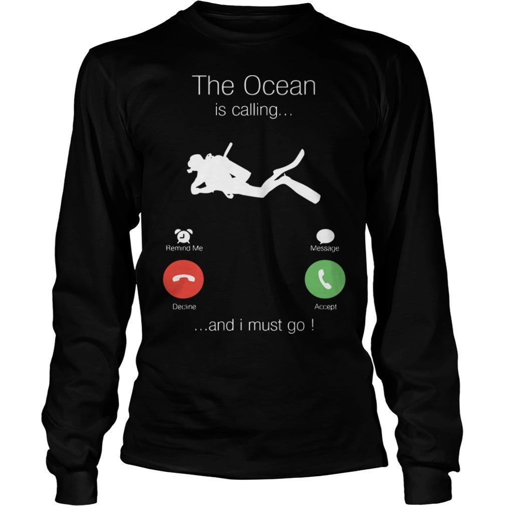 The Ocean Is Calling And I Must Go Longsleeve
