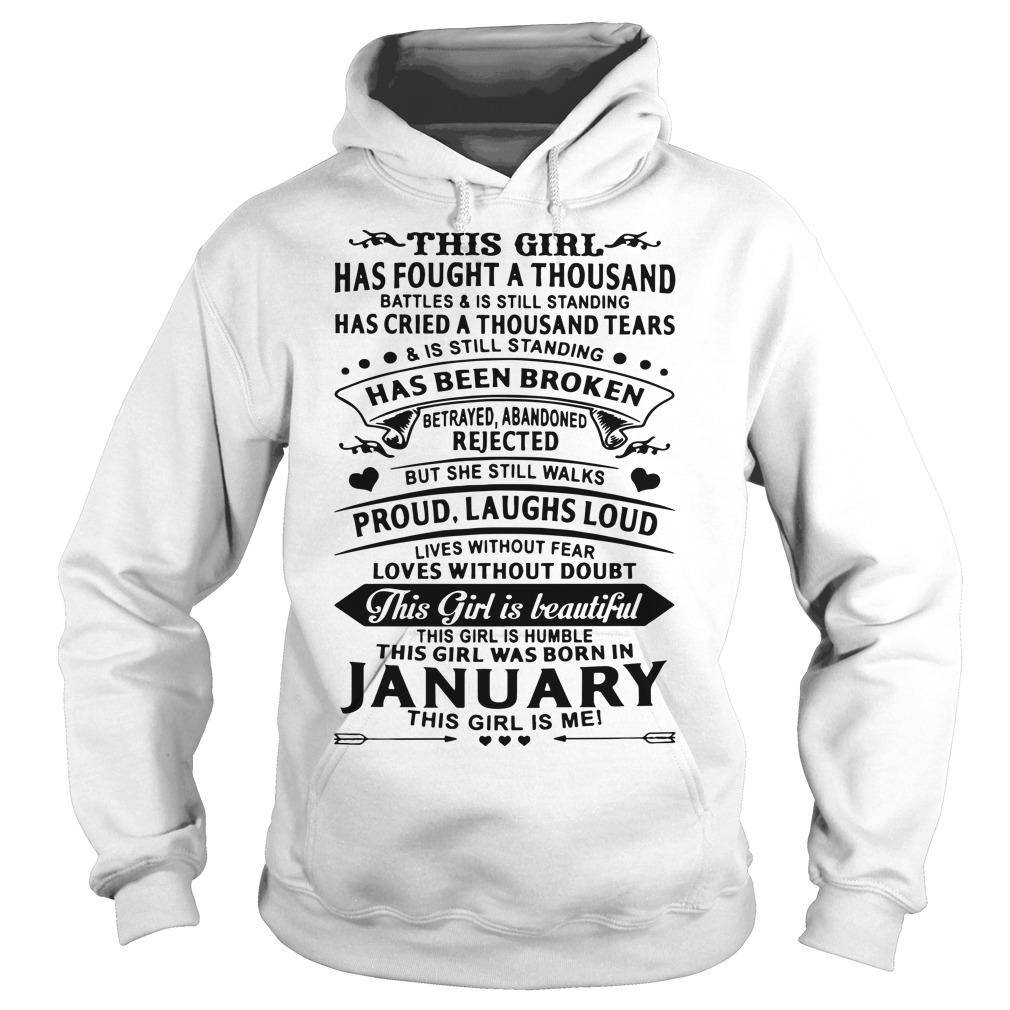 This Girl Has Fought A Thousand Battle Is Still Standing Was Born In January Hoodie