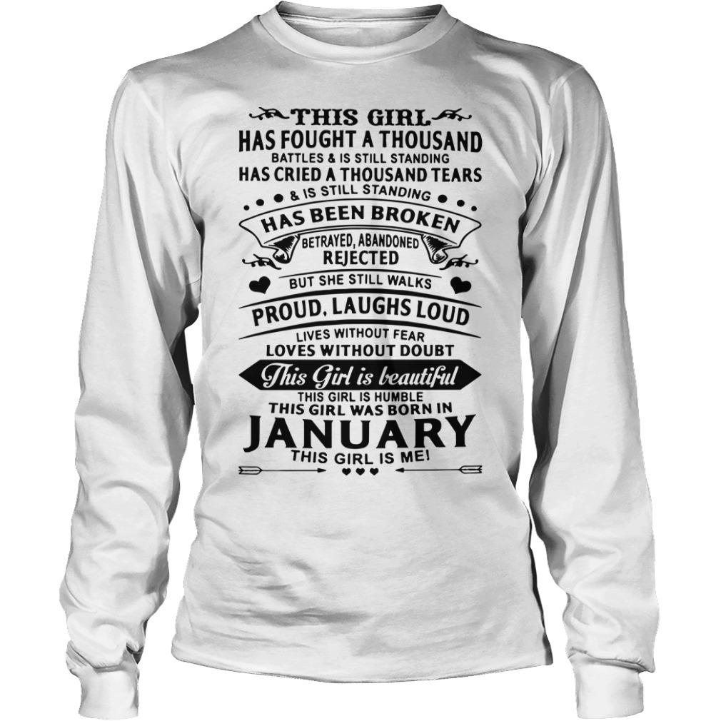 This Girl Has Fought A Thousand Battle Is Still Standing Was Born In January Longsleeve
