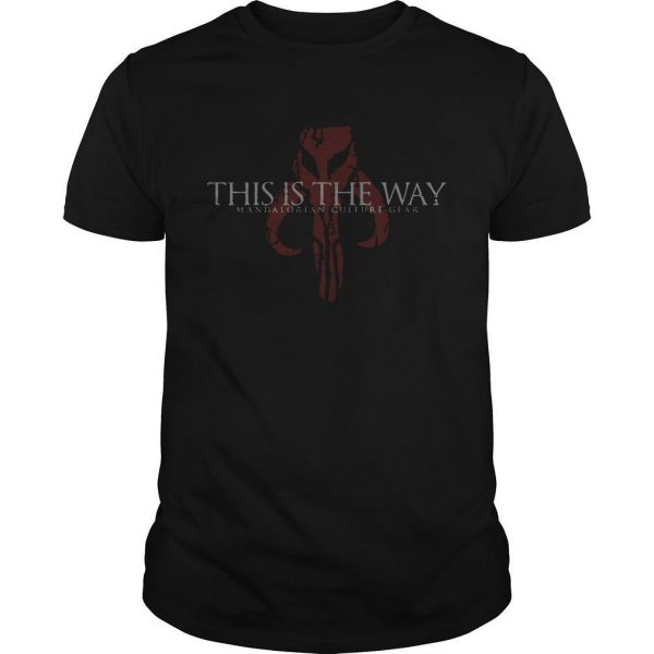This Is The Way Mandalorian Culture Gear Shirt