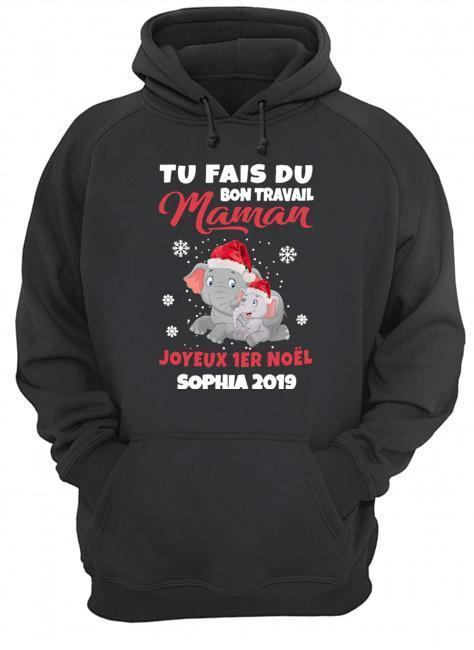 Tu Fais Du Bon Travail Maman Joyeux 1er Noel Sophia 2019 Hoodie