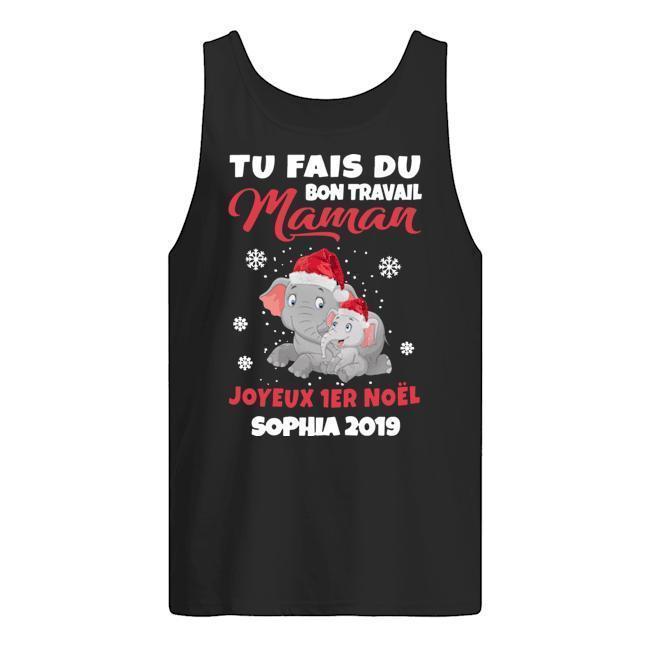 Tu Fais Du Bon Travail Maman Joyeux 1er Noel Sophia 2019 Tank Top