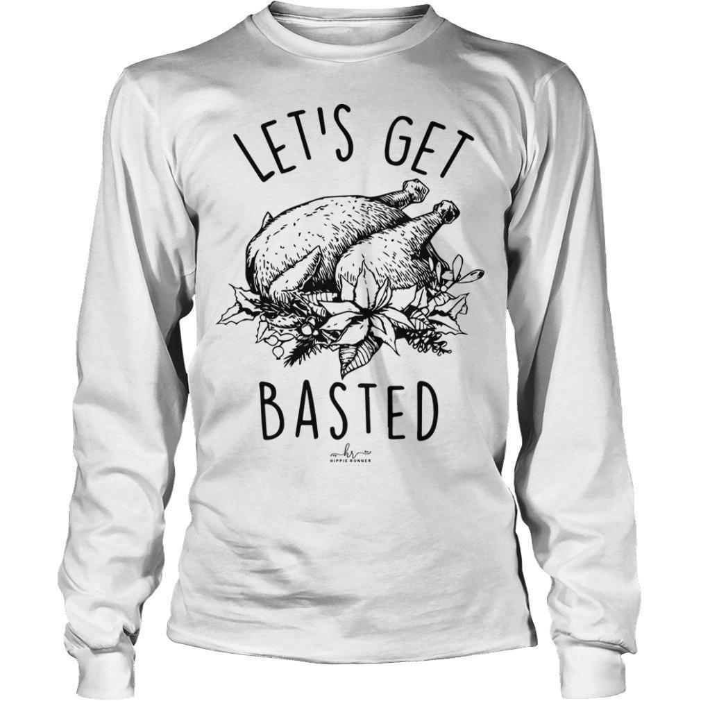 Turkey Let's Get Basted Longsleeve