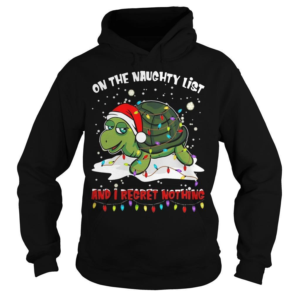 Turtle On The Naughty List And I Regret Nothing Hoodie