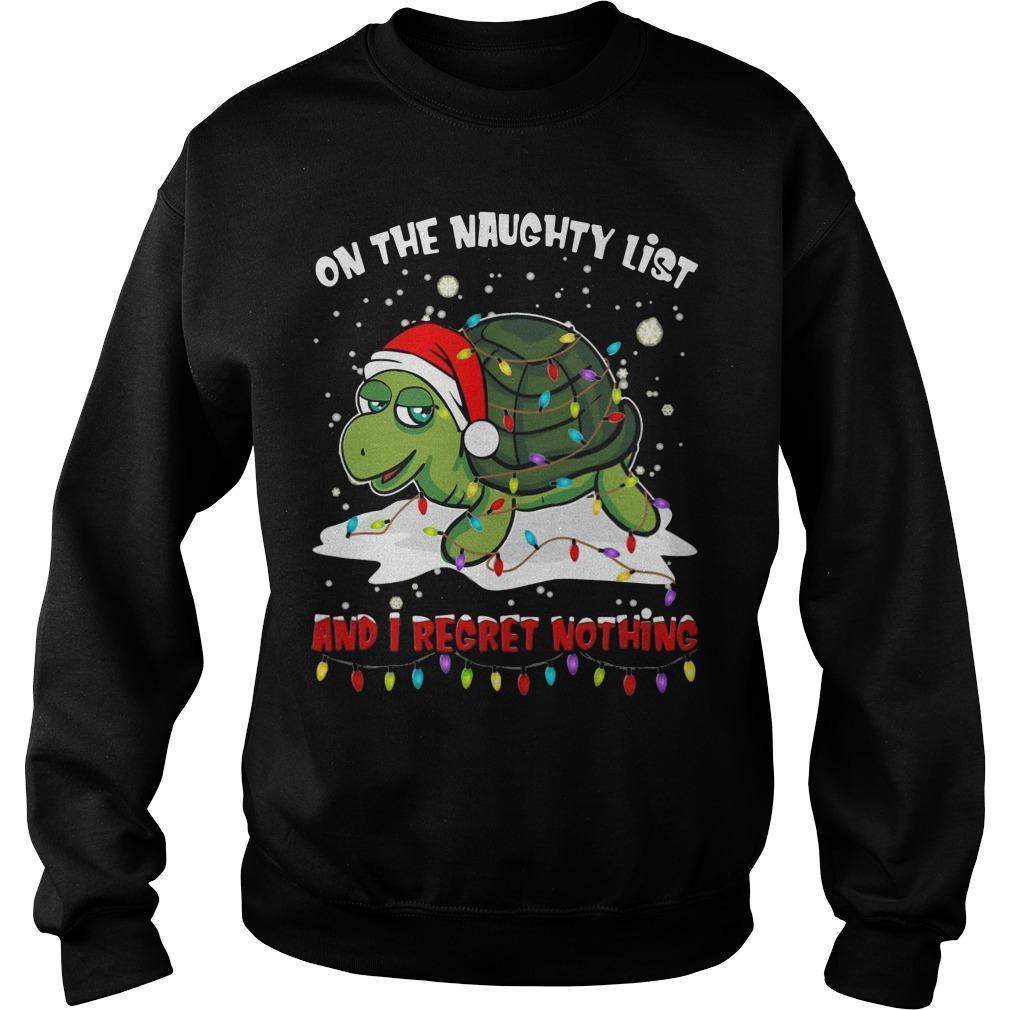Turtle On The Naughty List And I Regret Nothing Sweater