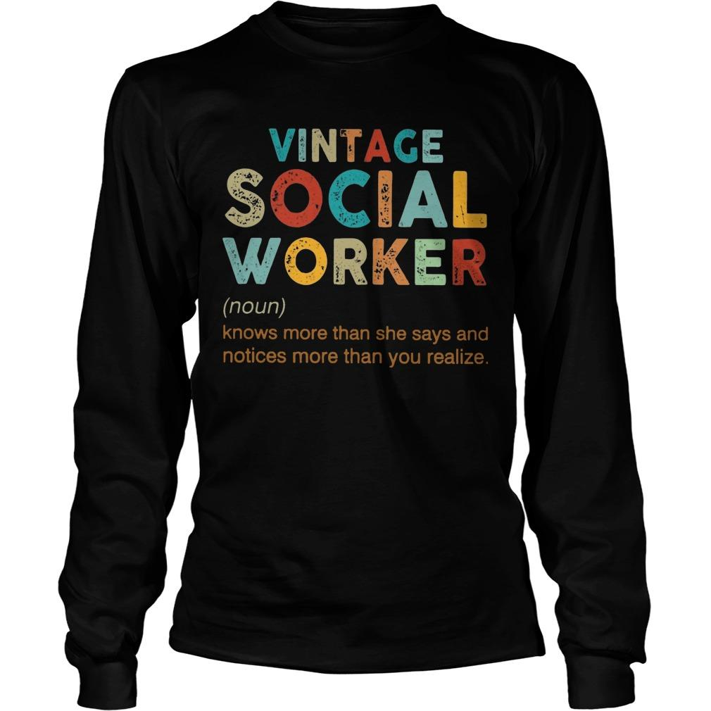 Vintage Social Worker Knows More Than She Says And Notices More Longsleeve