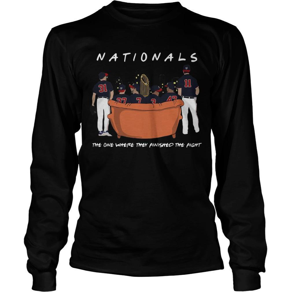 Washington Nationals The One Where They Finished The Fight Longsleeve