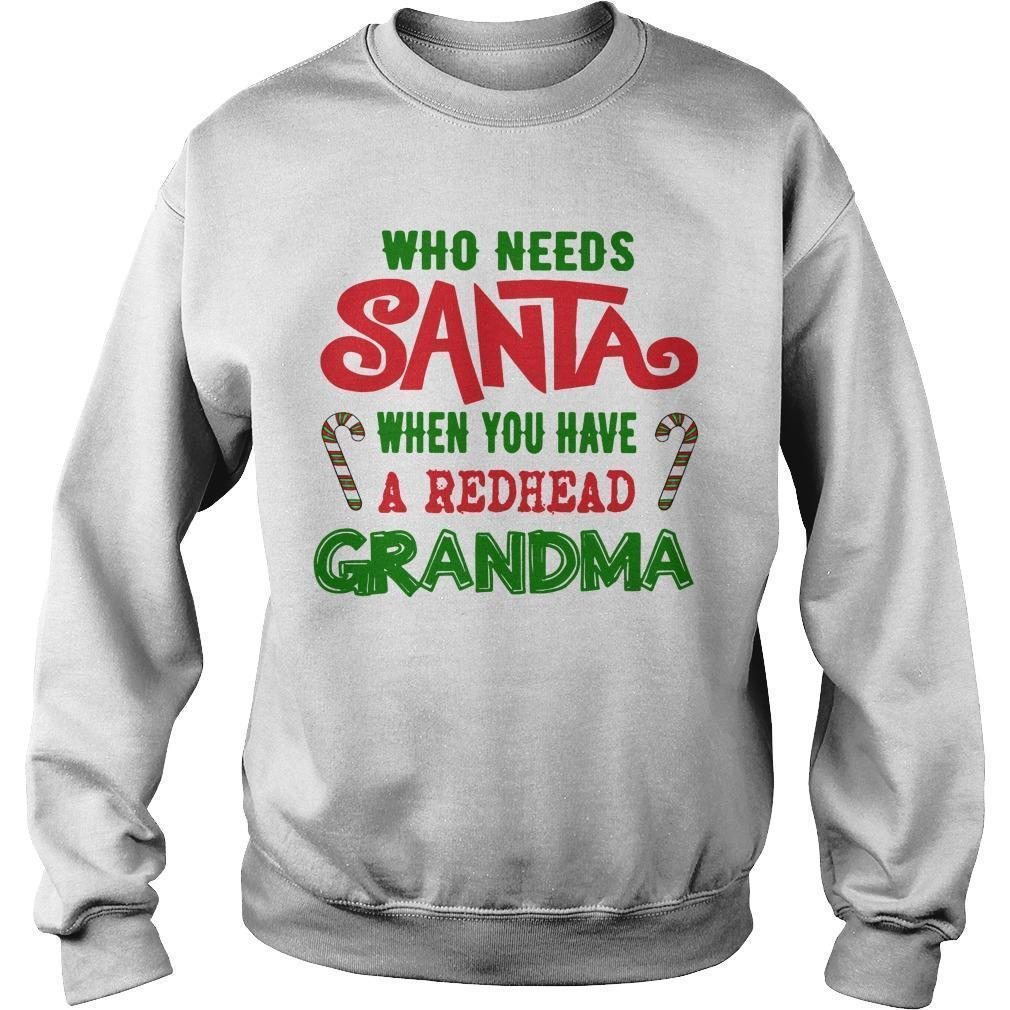 Who Needs Santa When You Have A Redhead Grandma Sweater