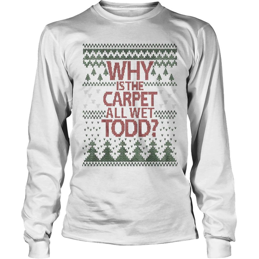 Why Is The Carpet All We Todd Longsleeve