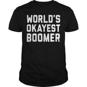 World's Okayest Boomer Shirt
