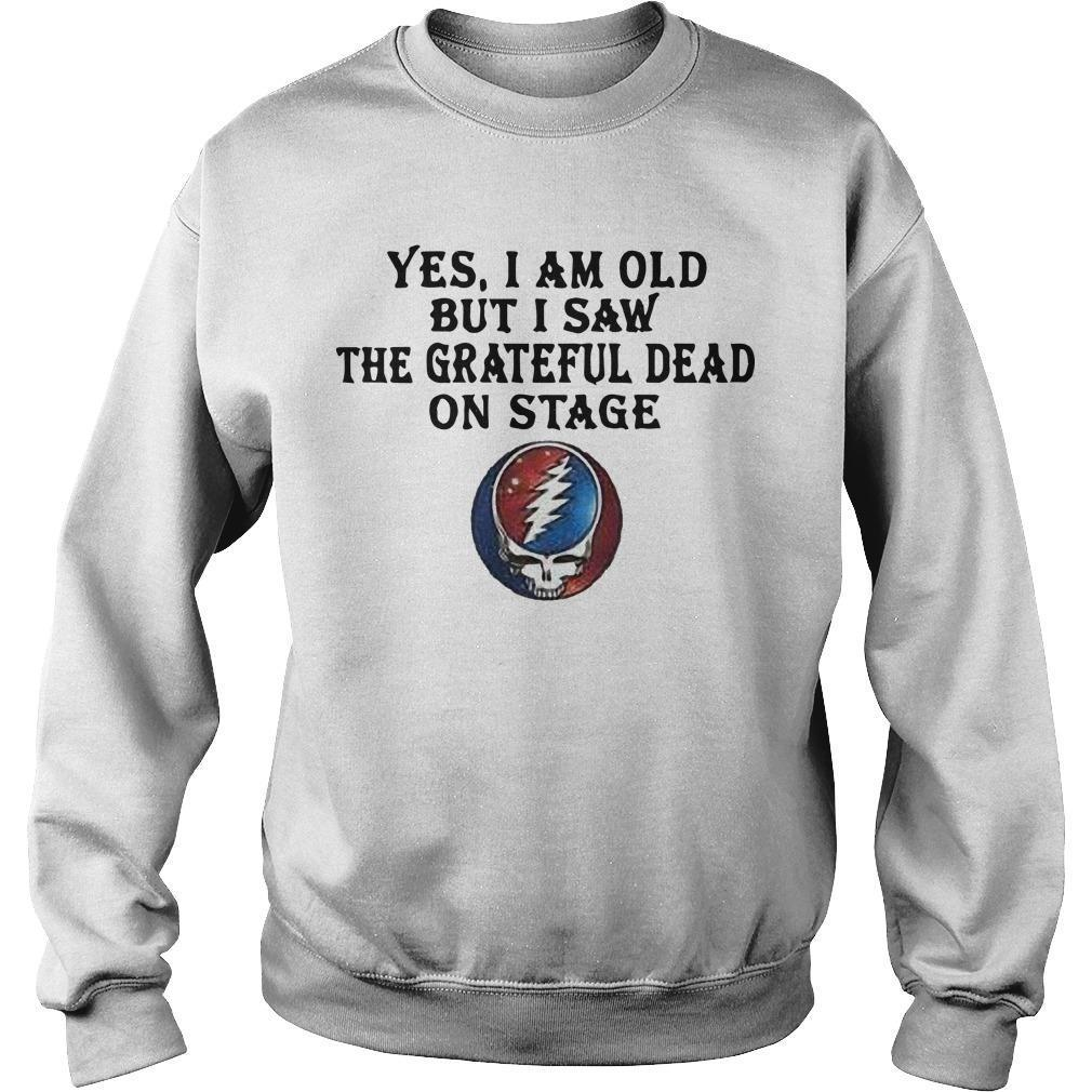Yes I Am Old But I Saw The Grateful Dead On Stage Sweater