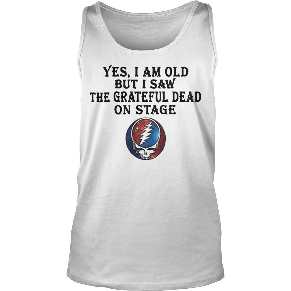Yes I Am Old But I Saw The Grateful Dead On Stage Tank Top