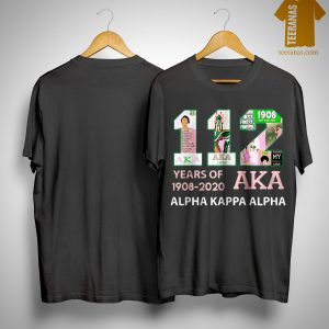 112 Years Of 1908 2020 Aka Alpha Kappa Alpha Shirt