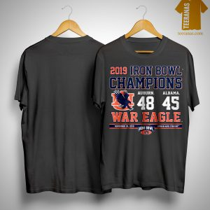 2019 Iron Bowl Champions Auburn Alabama 48 45 War Eagle Shirt