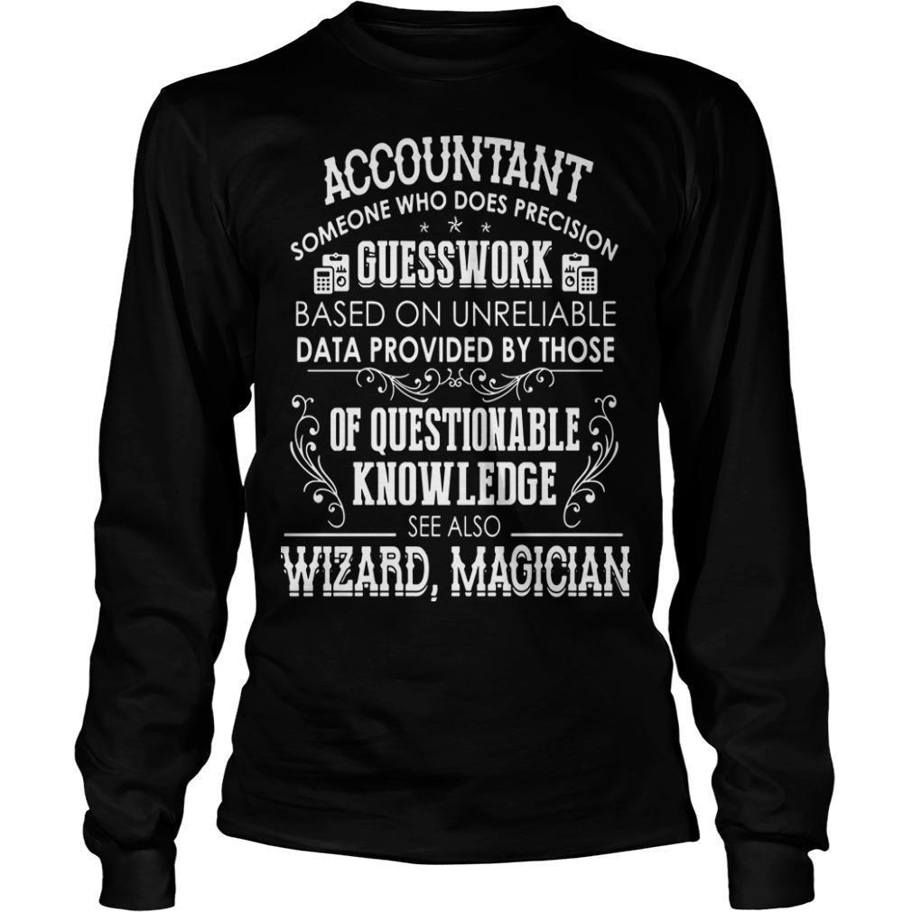 Accountant Someone Who Does Precision Guesswork Based On Unreliable Data Longsleeve