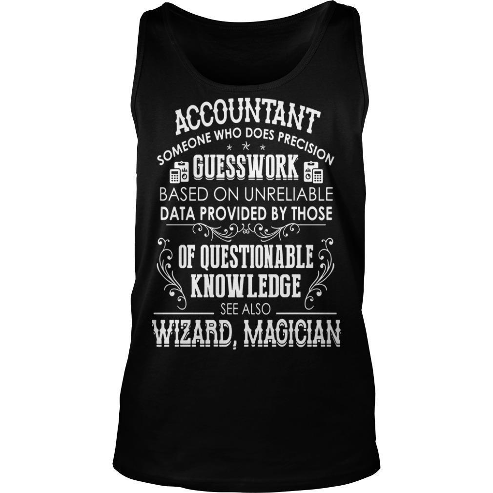Accountant Someone Who Does Precision Guesswork Based On Unreliable Data Tank Top
