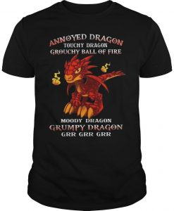 Annoyed Dragon Touchy Dragon Grouchy Ball Of Fire Grumpy Dragon Shirt