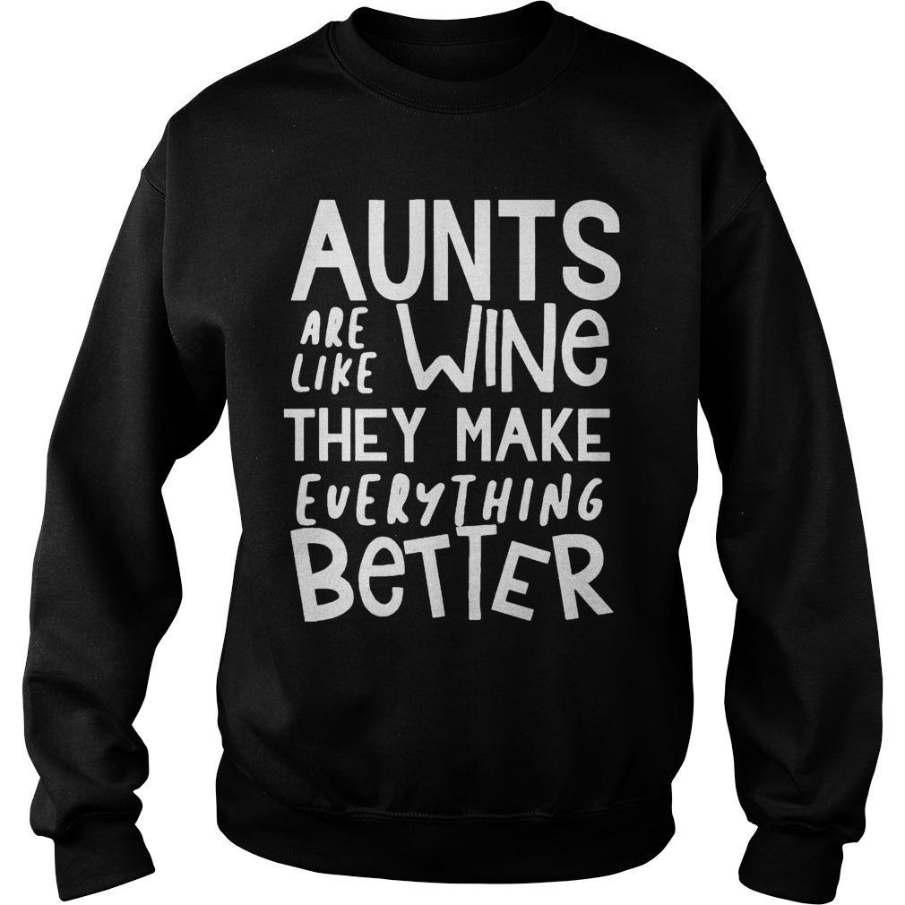 Aunts Are Like Wine They Make Everything Better Sweater