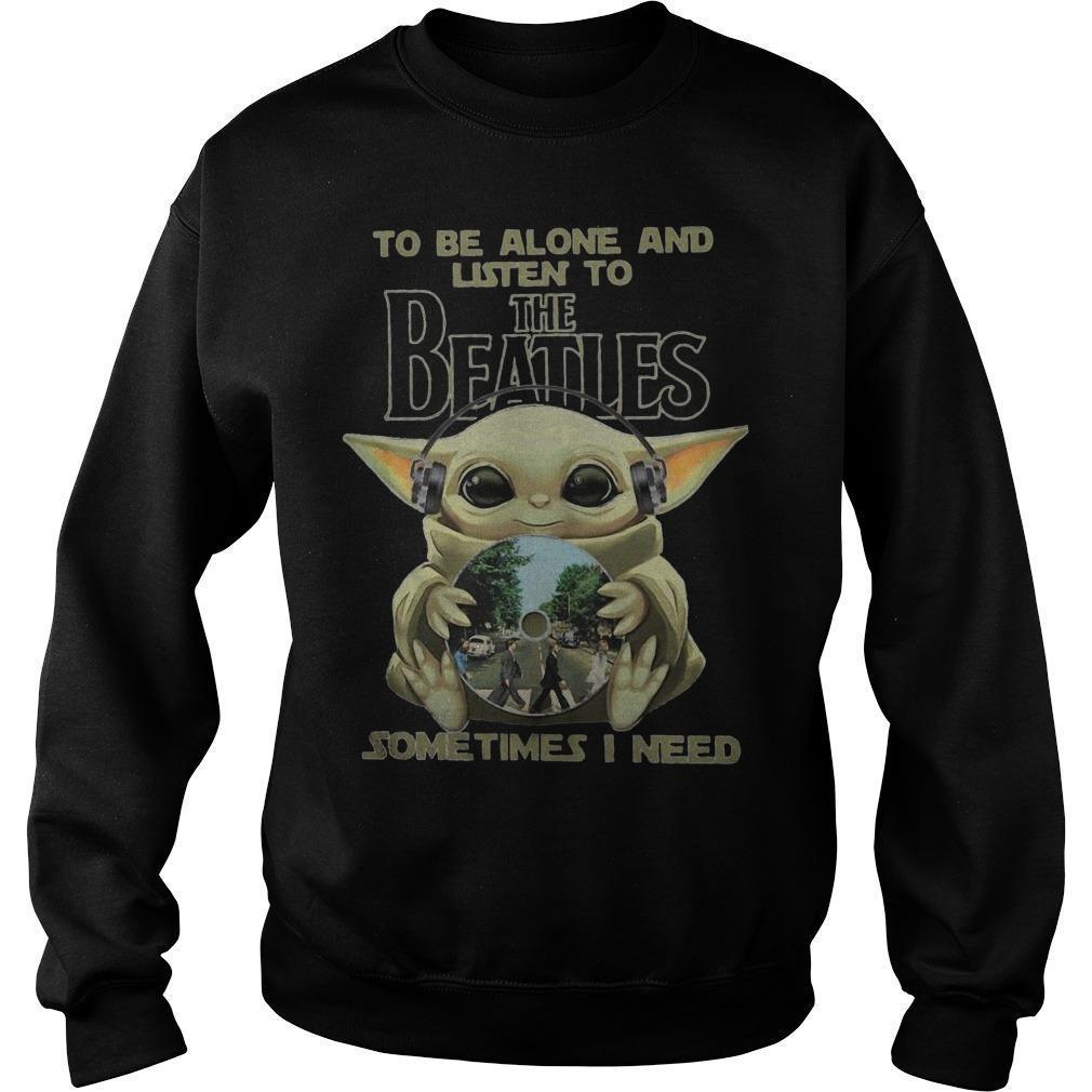 Baby Yoda To Be Alone And Listen To The Beatles Sometimes I Need Sweater