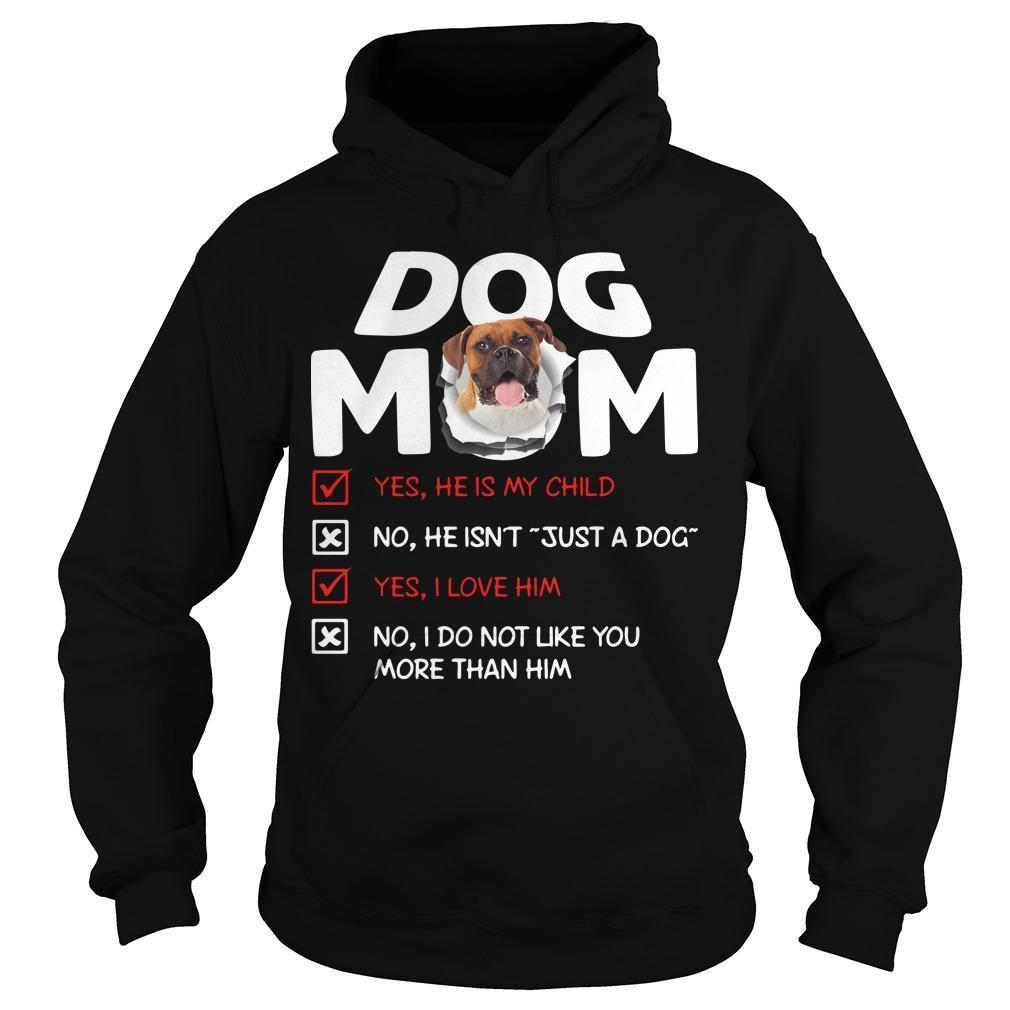 Boxer Dog Mom Yes He Is My Child No He Isn't Just A Dog Hoodie