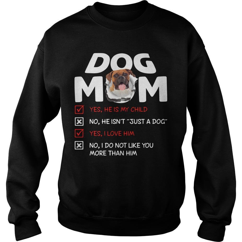 Boxer Dog Mom Yes He Is My Child No He Isn't Just A Dog Sweater