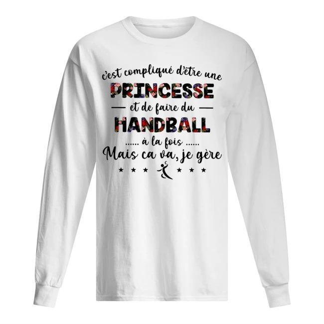 C'est Compliqué D'être Une Princesse Et De Faire Du Handball À La Fois Longsleeve