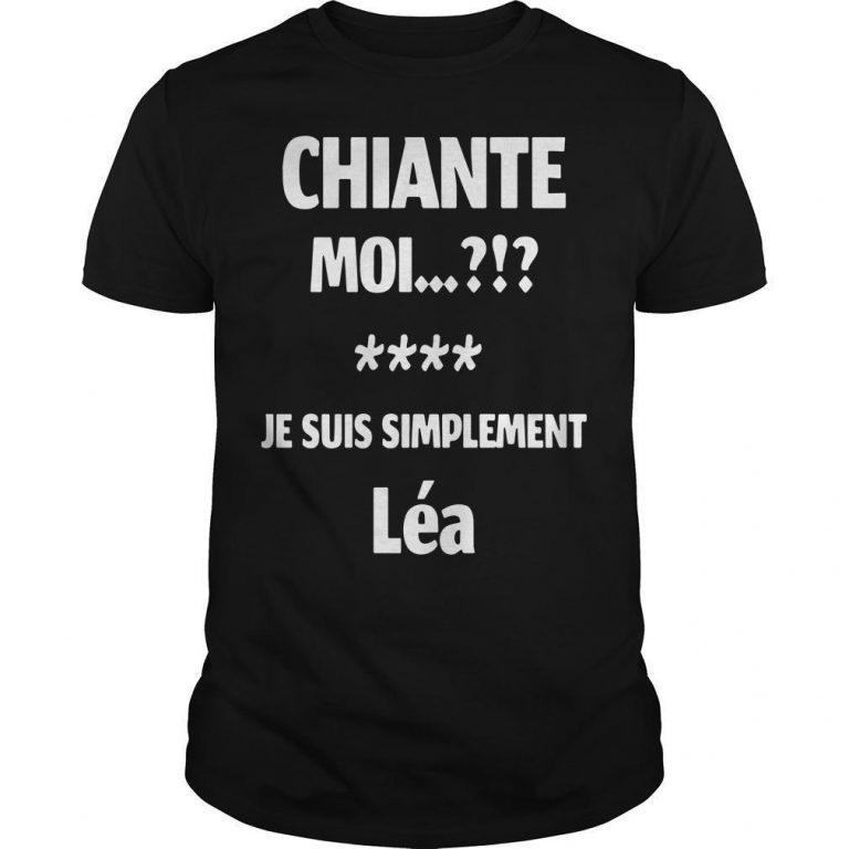 Chiante Moi Je Suis Simplement Léa Shirt