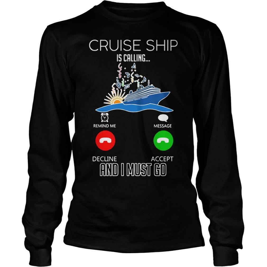 Cruise Ship Is Calling And I Must Go Longsleeve