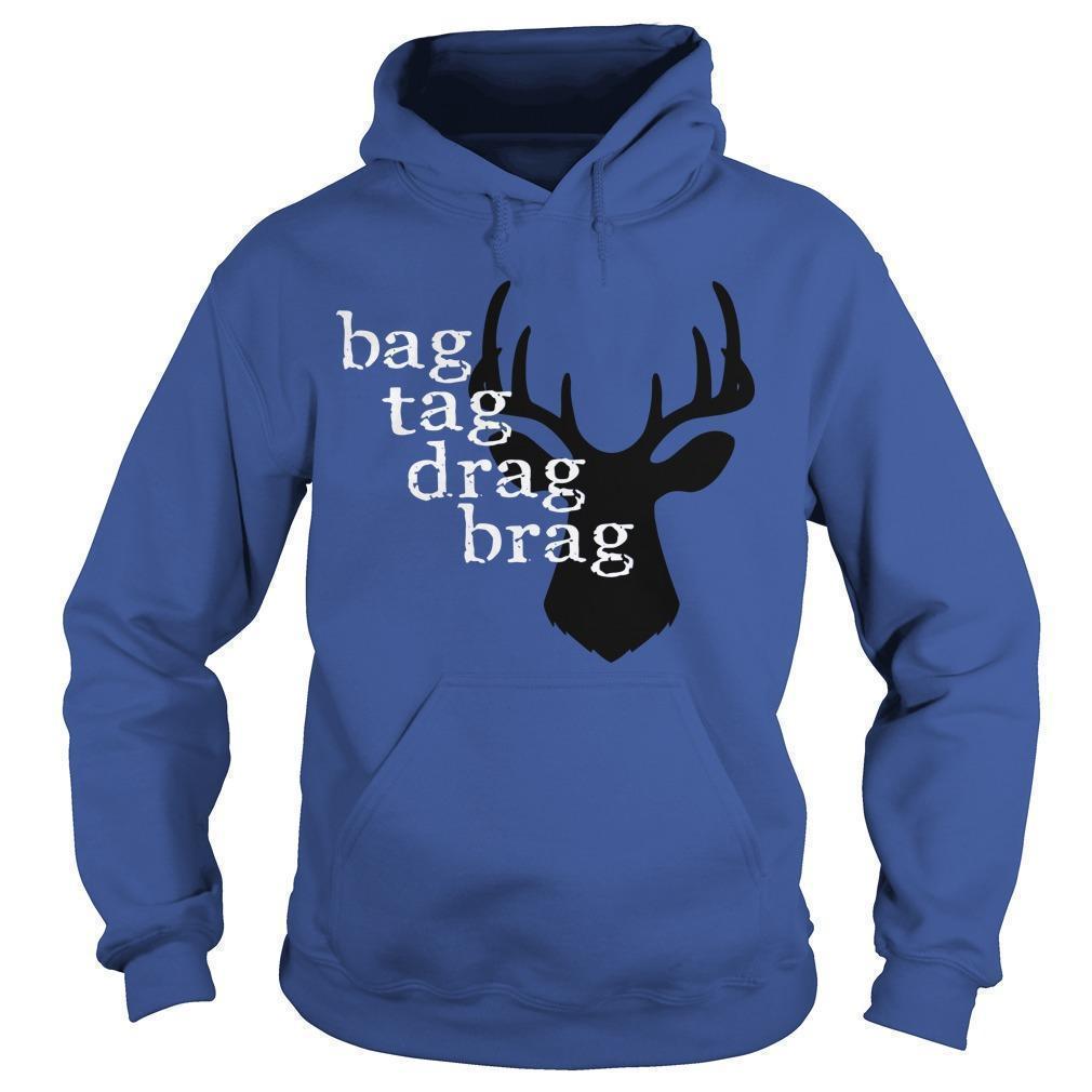 Deer Bag Tag Drag Brag Hoodie