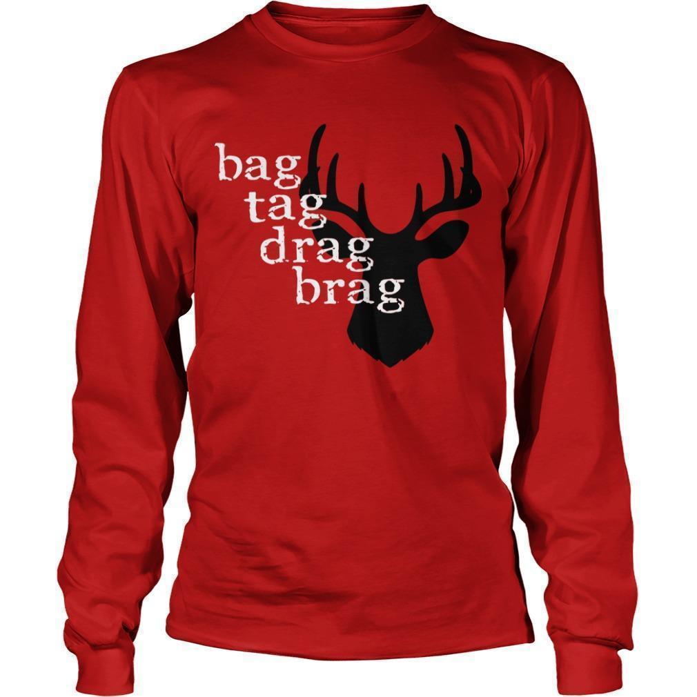 Deer Bag Tag Drag Brag Longsleeve