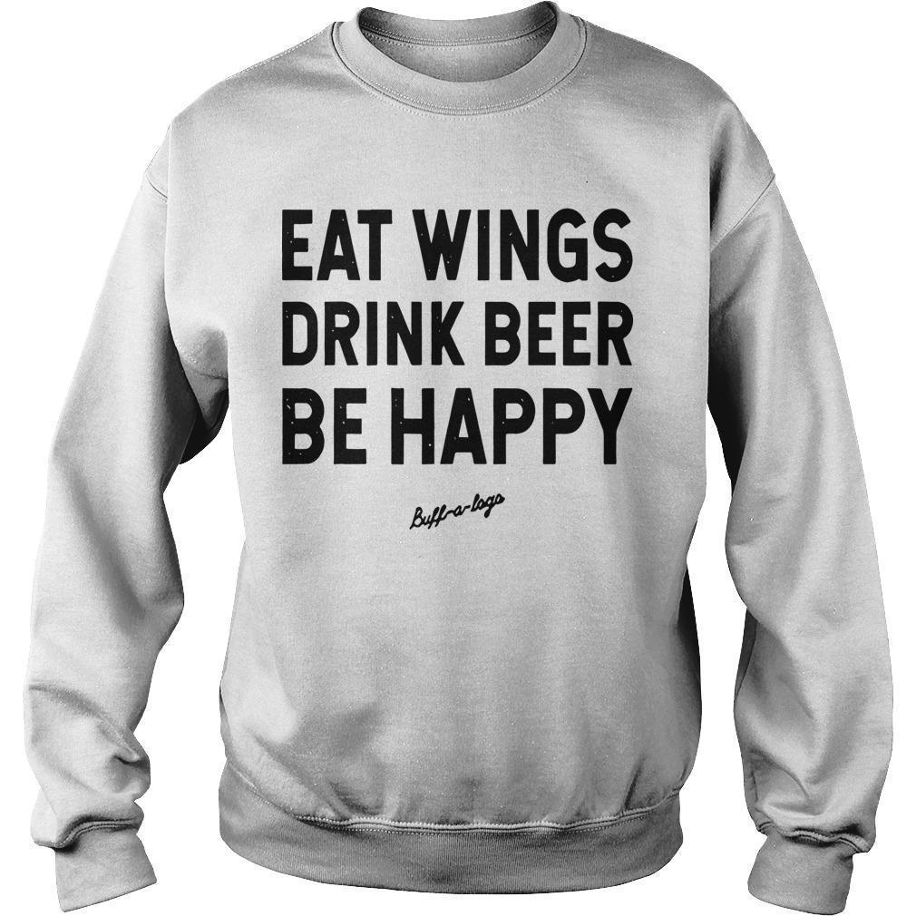 Eat Wings Drink Beers Be Happy Sweater