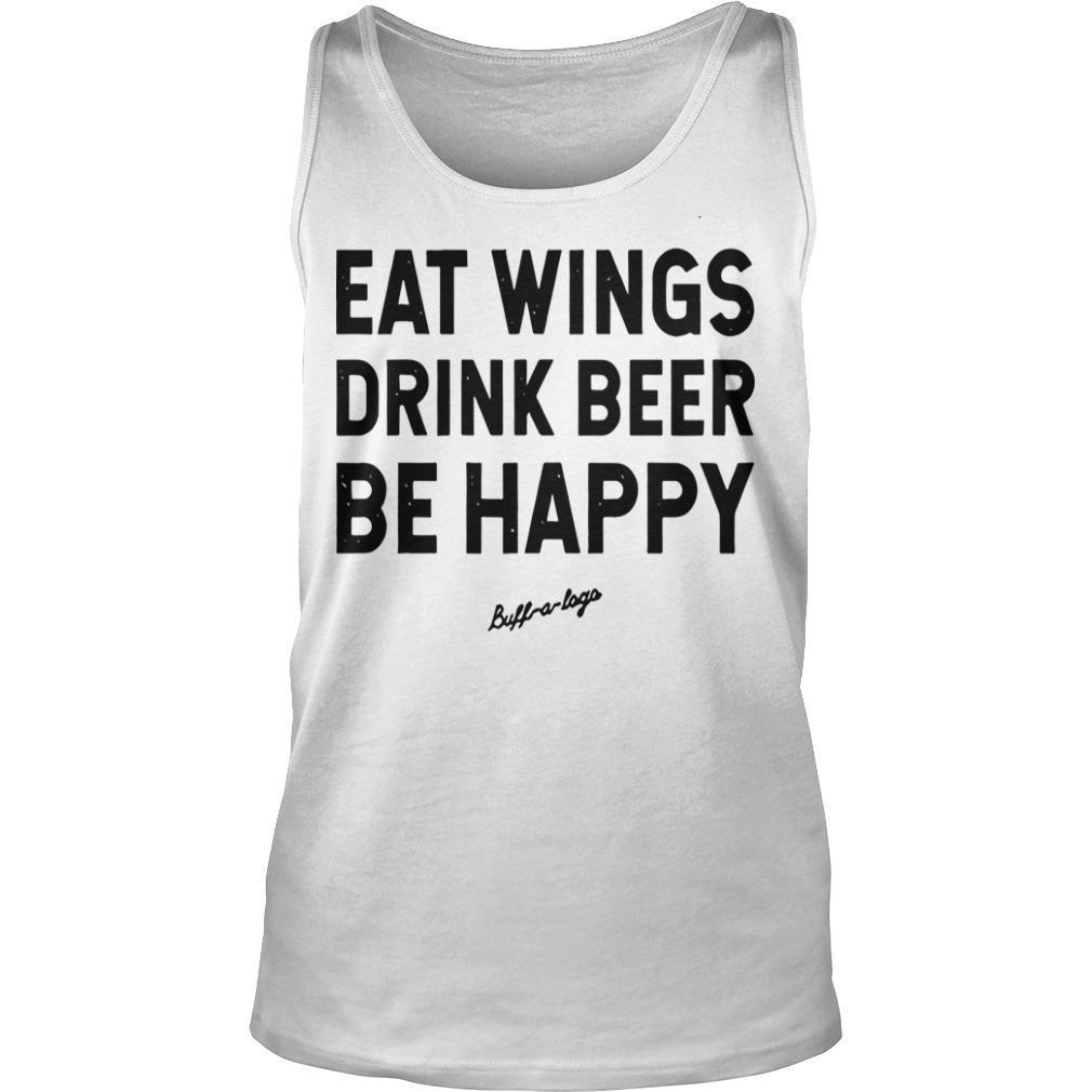 Eat Wings Drink Beers Be Happy Tank Top