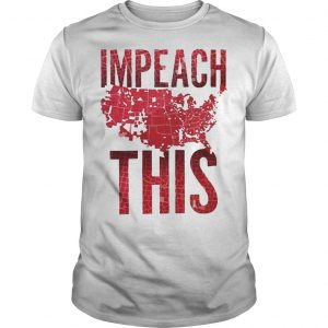 Election Day America Impeach This Shirt