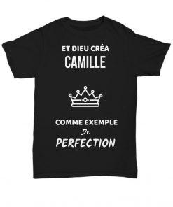 Et Dieu Créa Camille Comme Exemple Perfection Shirt