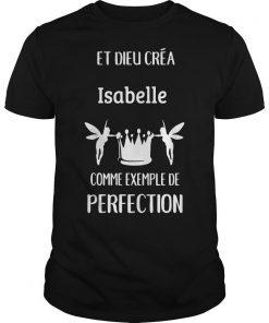 Et Dieu Créa Isabelle Comme Exemple De Perfection Shirt